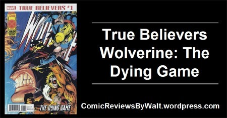 true_believers_wolverine_dying_game_blogtrailer