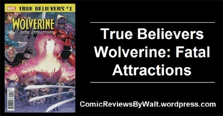 true_believers_wolverine_fatal_attractions_blogtrailer