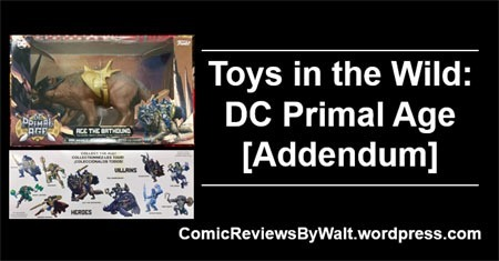 toys_in_the_wild_dc_primal_age_addendum_blogtrailer