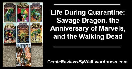 life_during_quarantine_savage_dragon_marvels_walking_dead_blogtrailer